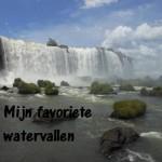 Mijn favoriete watervallen